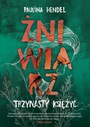 Żniwiarz. Tom 3 Paulina Hendel - ebook epub, mobi