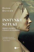 Instynkt sztuki Denis Dutton - ebook epub, mobi