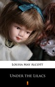 Under the Lilacs Louisa May Alcott - ebook epub, mobi