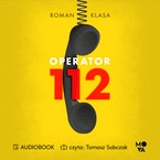 Operator 112 Roman Klasa - audiobook mp3