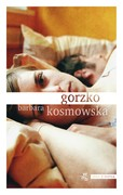 Gorzko Barbara Kosmowska - ebook epub, mobi