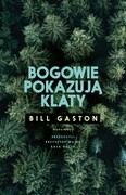 Bogowie pokazują klaty Bill Gaston - ebook epub, mobi