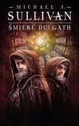 Śmierć Dulgath Michael J. Sullivan - ebook mobi, epub