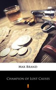 Champion of Lost Causes Max Brand - ebook mobi, epub