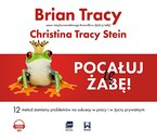 Pocałuj tę żabę! Brian Tracy - audiobook mp3