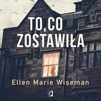 To, co zostawiła Ellen Marie Wiseman - audiobook mp3