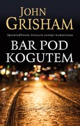Bar pod Kogutem John Grisham - ebook mobi, epub