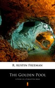 The Golden Pool R. Austin Freeman - ebook mobi, epub