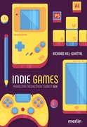 Indie games Richard Hill-Whittall - ebook epub, mobi