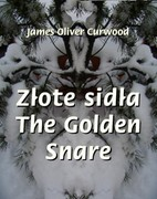 Złote sidła. The Golden Snare James Oliver Curwood - ebook mobi, epub