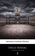 Uncle Bernac Arthur Conan Doyle - ebook epub, mobi