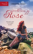 Na imię jej Rose Christine Breen - ebook epub, mobi