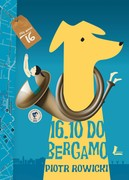 16.10 do Bergamo Piotr Rowicki - ebook epub, mobi