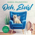 Och, Elvis! Marika Krajniewska - audiobook mp3