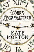 Córka zegarmistrza Kate Morton - ebook mobi, epub