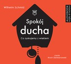 Spokój ducha Wilhelm Schmid - audiobook mp3