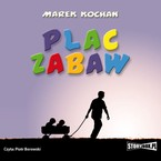 Plac zabaw Marek Kochan - audiobook mp3