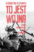 To jest wojna Klementyna Suchanow - ebook epub, mobi