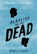 Playlist for the Dead  Michelle Falkoff - ebook epub, mobi