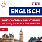 Englisch: Wortschatz- und Sprachtraining (English Vocabulary Master for Advanced Learners). B2–C1 Dominika Tkaczyk - audiobook pdf, mp3