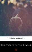 The Secret of the League Ernest Bramah - ebook mobi, epub