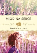 Miód na serce Sarah-Kate Lynch - ebook epub, mobi