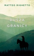 Dusza granicy Matteo Righetto - ebook mobi, epub
