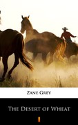 The Desert of Wheat Pearl Zane Grey - ebook mobi, epub