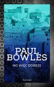 No więc dobrze Paul Bowles - ebook mobi, epub