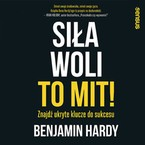 Siła woli to mit! Benjamin Hardy - audiobook mp3