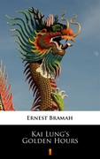 Kai Lung's Golden Hours Ernest Bramah - ebook epub, mobi