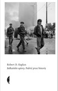 Bałkańskie upiory Robert D. Kaplan - ebook mobi, epub