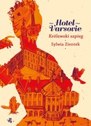 Hotel Varsovie. Tom 3 Sylwia Zientek - ebook epub, mobi