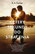 Cztery sekundy do stracenia K.A. Tucker - ebook epub, mobi