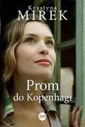 Prom do Kopenhagi Krystyna Mirek - ebook epub, mobi