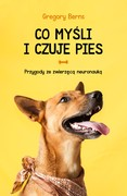 Co myśli i czuje pies Gregory Berns - ebook epub, mobi