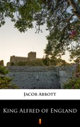 King Alfred of England Jacob Abbott - ebook epub, mobi