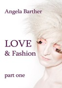 Love & Fashion. Part one Angela Barther - ebook epub, mobi, pdf