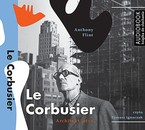 Le Corbusier Anthony Flint - audiobook mp3