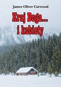 Kraj Boga... i kobiety James Oliver Curwood - ebook epub, mobi