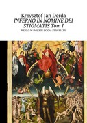 Inferno in nomine Dei. Tom 1: Stigmatis Krzysztof Jan Derda - ebook mobi, epub