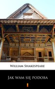 Jak wam się podoba William Shakespeare - ebook mobi, epub