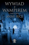 Wywiad z wampirem Anne Rice - ebook epub, mobi
