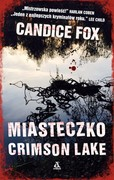 Miasteczko Crimson Lake Candice Fox - ebook mobi, epub