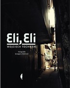 Eli, Eli Wojciech Tochman - ebook mobi, epub