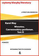 Winnetou. Czerwonoskóry gentleman. Tom 3 Karol May - ebook pdf, mobi, epub