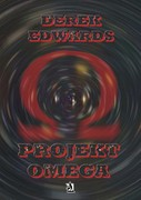 Projekt Omega Derek Edwards - ebook pdf, epub, mobi