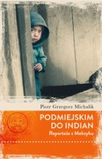 Podmiejskim do Indian Piotr Grzegorz Michalik - ebook epub, mobi