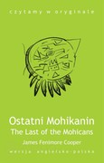 Ostatni Mohikanin. The Last of the Mohicans James Fenimore Cooper - ebook epub, mobi