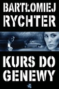 Kurs do Genewy Bartłomiej Rychter - ebook mobi, epub